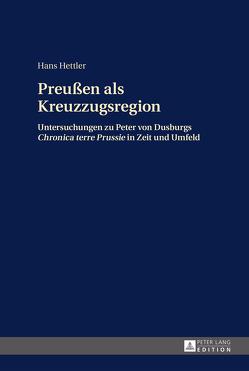 Preußen als Kreuzzugsregion von Hettler,  Hans