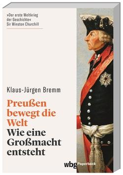 Preußen bewegt die Welt von Bremm,  Klaus-Jürgen