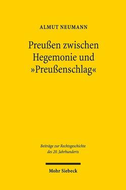 """Preußen zwischen Hegemonie und """"Preußenschlag"""" von Neumann,  Almut"""