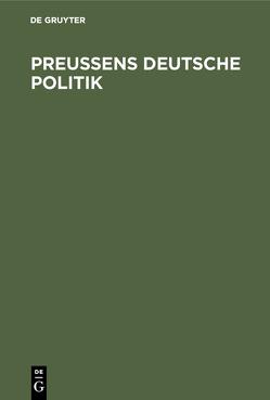 Preußens Deutsche Politik von Schmidt,  Wilhelm Adolf