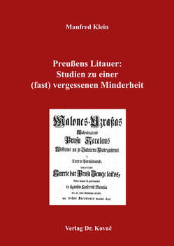 Preußens Litauer: Studien zu einer (fast) vergessenen Minderheit von Klein,  Manfred