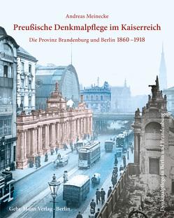 Preußische Denkmalpflege im Kaiserreich von Buttlar,  Adrian von, Meinecke,  Andreas