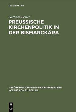 Preußische Kirchenpolitik in der Bismarckära von Besier,  Gerhard, Scholder,  Klaus