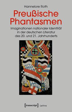 Preußische Phantasmen von Roth,  Hannelore