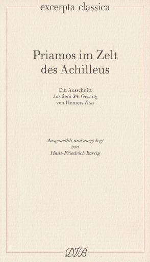 Priamos im Zelt des Achilleus von Bartig,  Hans F, Homer, Schadewaldt,  Wolfgang