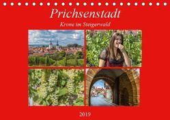 Prichsenstadt – Krone im Steigerwald (Tischkalender 2019 DIN A5 quer) von Will,  Hans