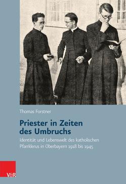 Priester in Zeiten des Umbruchs von Forstner,  Thomas