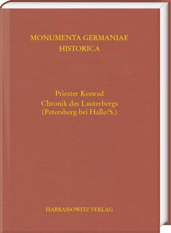 Priester Konrad. Chronik des Lauterbergs (Petersberg bei Halle/S.) von Naß,  Klaus