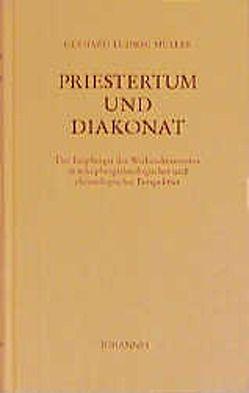 Priestertum und Diakonat von Müller,  Gerhard L