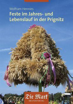 Prignitzer Bräuche im Jahres- und Lebenslauf von Hennies,  Wolfram
