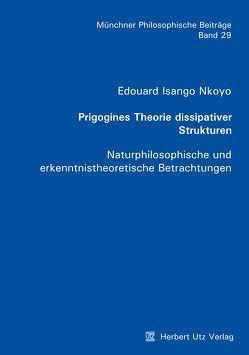 Prigogines Theorie dissipativer Strukturen von Isango Nkoyo,  Edouard