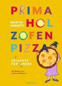 PRIMA HOL ZOFEN PIZZA von Ebbertz,  Martin, Röckener,  Andreas