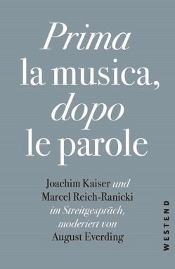 Prima la Musica, dopo le parole von Everding,  August, Kaiser,  Joachim, Reich-Ranicki,  Marcel
