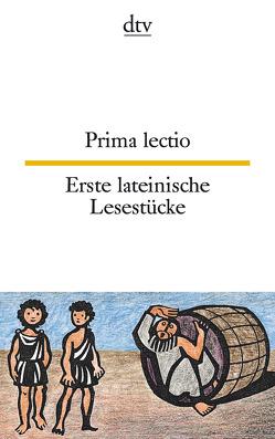Prima lectio Erste lateinische Lesestücke von Waiblinger,  Franz Peter, Wiegand,  Frieda