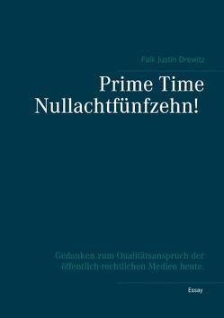 Prime Time Nullachtfünfzehn! von Drewitz,  Falk Justin