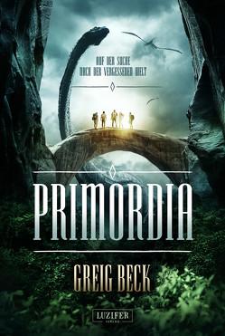 PRIMORDIA – Auf der Suche nach der vergessenen Welt von Beck,  Greig, Hofmann,  Kalle Max