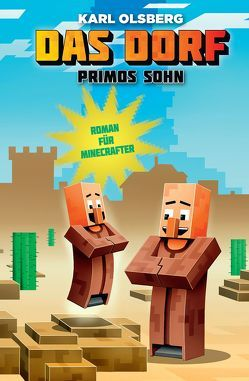 Primos Sohn – Roman für Minecrafter von Olsberg,  Karl