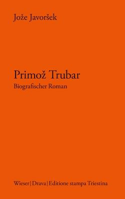 Primož Trubar von Götz,  Richard, Javoršek,  Jože, Wakounig,  Metka