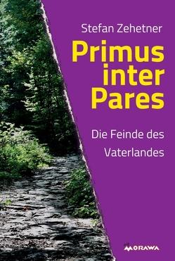 Primus inter Pares von Zehetner,  Stefan