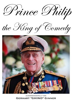 Prince Philip, the King of Comedy von ginner,  gerhart