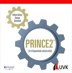 PRINCE2 von Kaiser,  Fabian, Simschek,  Roman