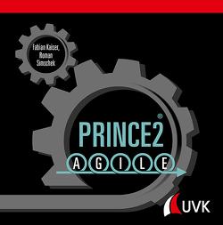 Prince2 Agile von Kaiser,  Fabian, Simschek,  Roman