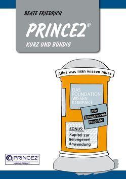 PRINCE2 kurz & bündig von Buhr,  Oliver, Friedrich,  Beate