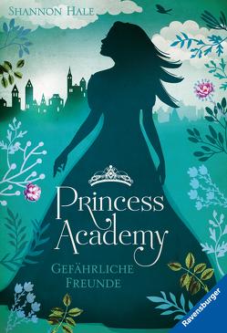 Princess Academy, Band 2: Gefährliche Freunde von Ernst,  Alexandra, Hale,  Shannon