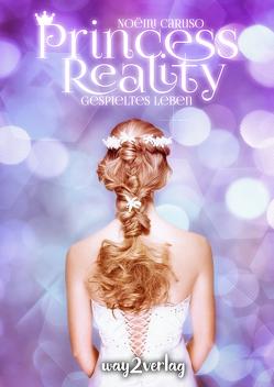 Princess Reality von Caruso,  Noëmi
