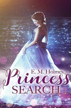 Princess Search von Holmes,  Eva Maria