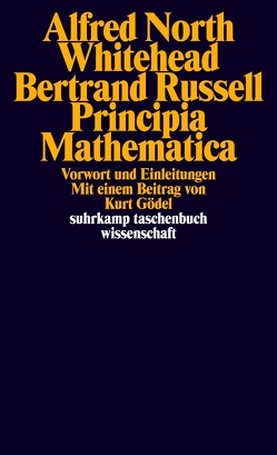 Principia Mathematica von Gödel,  Kurt, Metzger,  Hans-Joachim, Mokre,  Hans, Russell,  Bertrand, Whitehead,  Alfred North