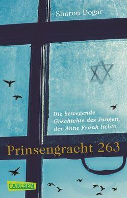 Prinsengracht 263: Die bewegende Geschichte des Jungen, der Anne Frank liebte von Dogar,  Sharon, Spang,  Elisabeth