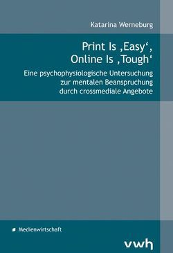 Print Is 'Easy', Online Is 'Tough' von Werneburg,  Katarina