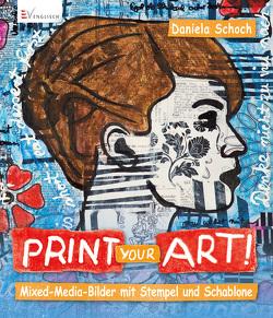 Print your art! von Schoch,  Daniela