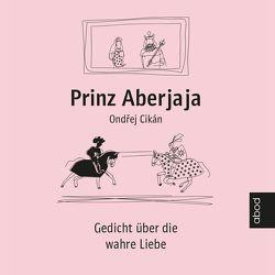 Prinz Aberjaja von Cikán,  Ondrej, Odendahl,  Florian