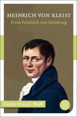 Prinz Friedrich von Homburg von Kleist,  Heinrich von
