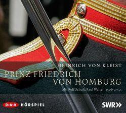 Prinz Friedrich von Homburg von Jacob,  Paul Walter, Kleist,  Heinrich von, Schult,  Rolf