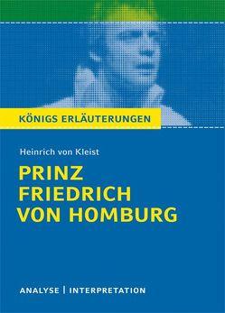 Prinz Friedrich von Homburg von Heinrich von Kleist. Textanalyse und Interpretation mit ausführlicher Inhaltsangabe und Abituraufgaben mit Lösungen. von Jürgens,  Dirk, Kleist,  Heinrich von
