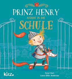 Prinz Henry kommt in die Schule von Anderson,  Laura Ellen, Hart,  Caryl