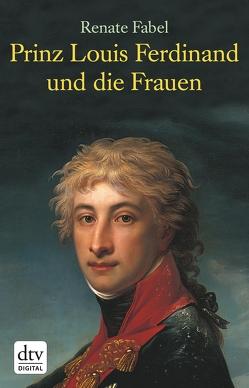 Prinz Louis Ferdinand und die Frauen von Fabel,  Renate