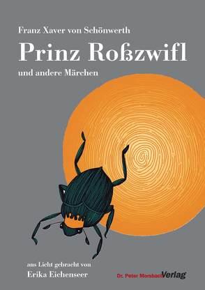 Prinz Roßzwifl und andere Märchen von Drascek,  Daniel, Eichenseer Erika, Schönwerth,  Franz Xaver,  von, Stefan,  Barbara