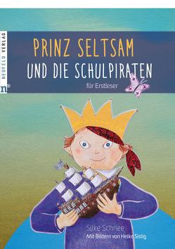 Prinz Seltsam und die Schulpiraten von Schnee,  Silke, Sistig,  Heike