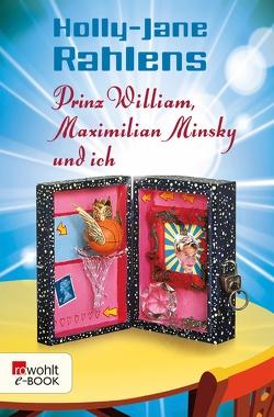 Prinz William, Maximilian Minsky und ich von Rahlens,  Holly-Jane, Thiesmeyer,  Ulrike