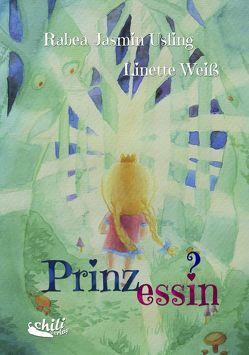 Prinz_essin? von Usling,  Rabea-Jasmin, Weiß,  Linette