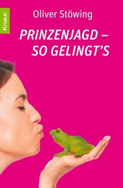 Prinzenjagd – So gelingt's von Stöwing,  Oliver