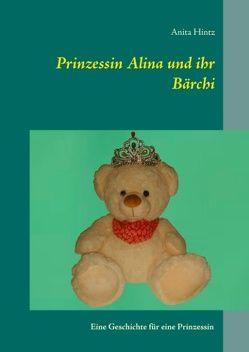 Prinzessin Alina und ihr Bärchi von Hintz,  Anita
