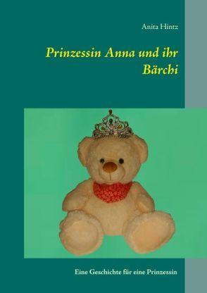 Prinzessin Anna und ihr Bärchi von Hintz,  Anita