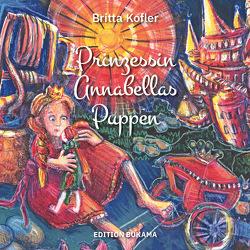Prinzessin Annabellas Puppen von Kofler,  Britta