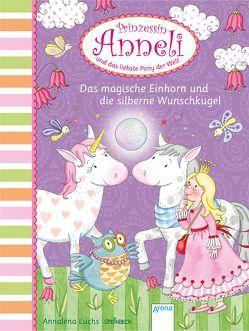 Prinzessin Anneli und das liebste Pony der Welt (5). Das magische Einhorn und die silberne Wunschkugel von Luchs,  Annalena, Steinbeck,  Walter