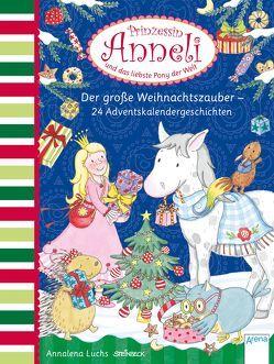 Prinzessin Anneli und das liebste Pony der Welt. Der große Weihnachtszauber von Luchs,  Annalena, Steinbeck,  Walter